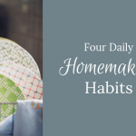 Four Daily Homemaking Habits