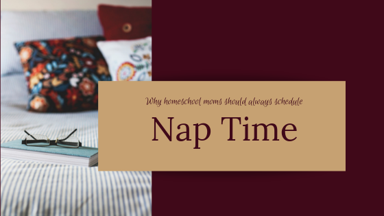 Why Homeschool Moms Should Always Schedule Nap Time