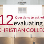 12 Questions to Ask When Evaluating a Christian College