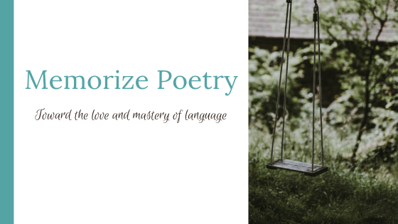 Memorize Poetry: Toward the Love and Mastery of Language