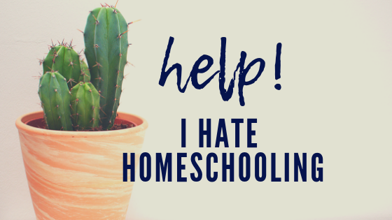 Help! I Hate Homeschooling